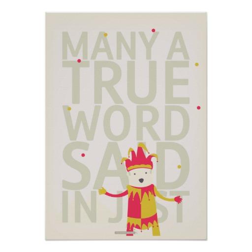 many_a_true_word_said_in_jest_poster-r653f26df8a244b08a4acb0c56bc86dac_ghw_8byvr_512